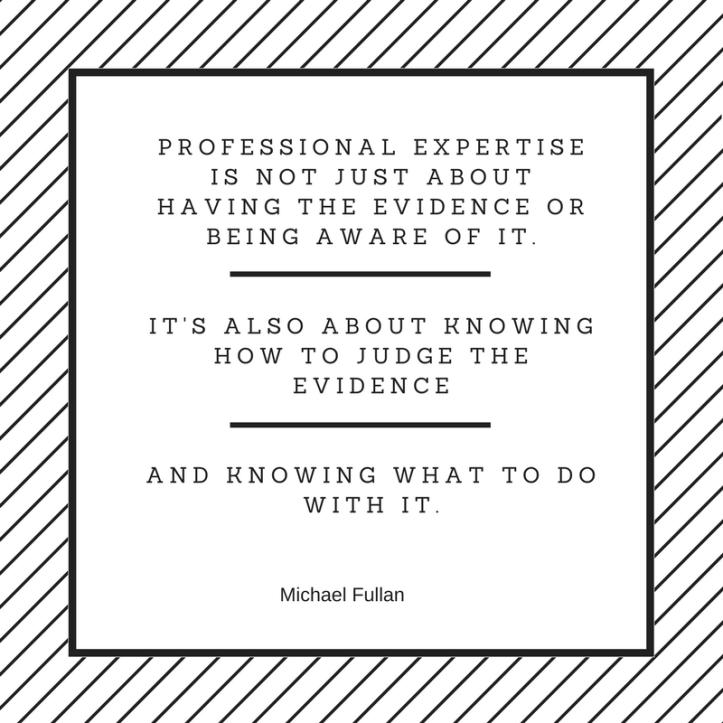 Professional expertise - Fullan quote